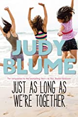 Just as Long as We're Together Kindle Edition