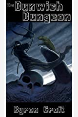 The Dunwich Dungeon (The Arkham Detective Book 4) Kindle Edition