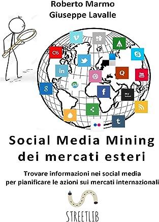 Social Media Mining dei mercati esteri: Trovare informazioni nei social media per pianificare le azioni sui mercati internazionali