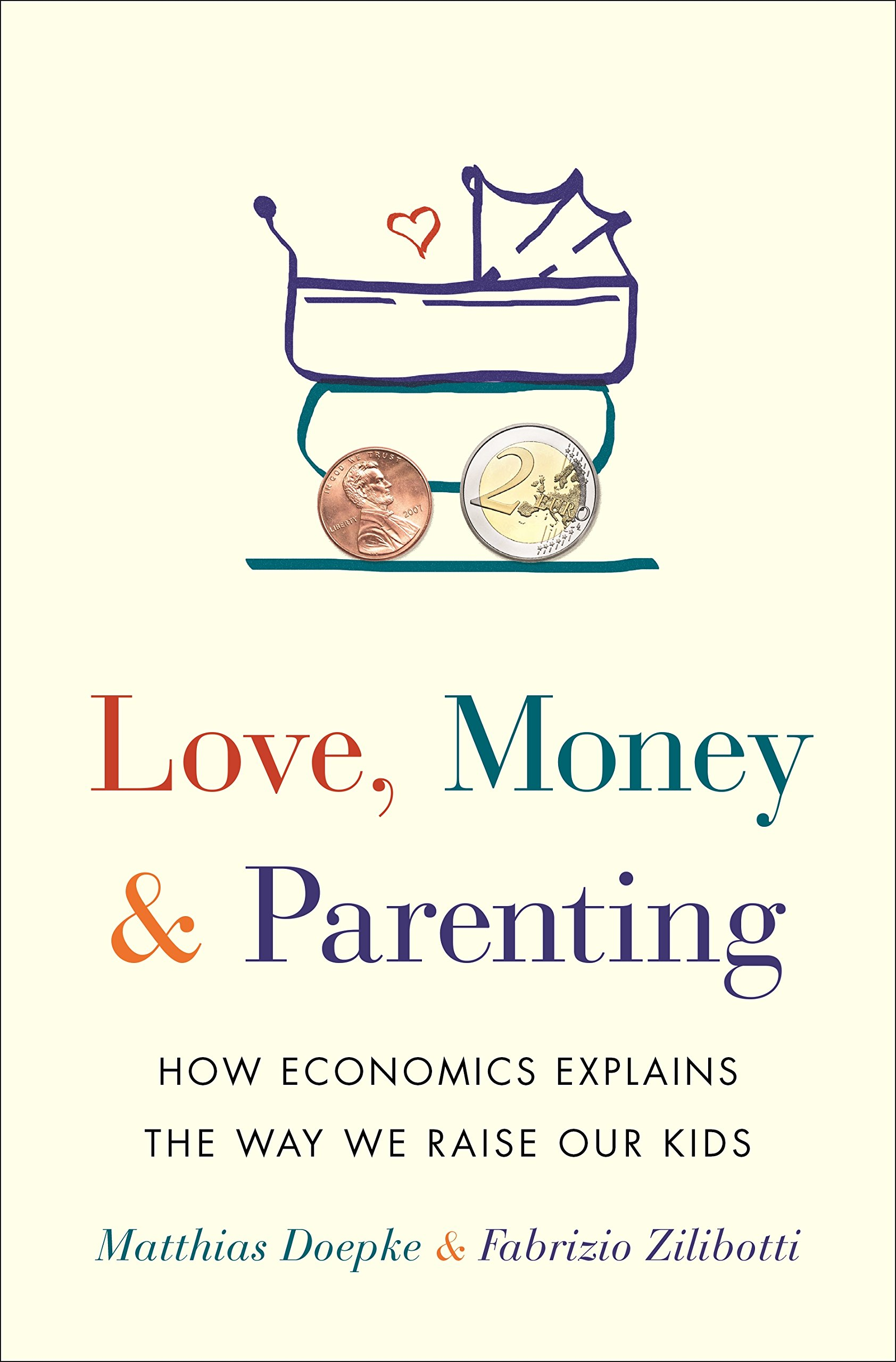 Image OfLove, Money & Parenting: How Economics Explains The Way We Raise Our Kids