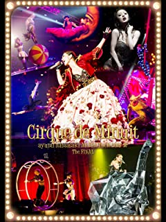 ayumi hamasaki ARENA TOUR 2015 A Cirque de Minuit 〜真夜中のサーカス〜 The FINAL...