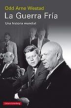La Guerra Fría: Una historia mundial (Spanish Edition)