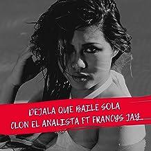 Dejala Que Baile Sola (feat. Francys Jay)