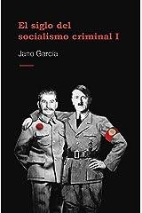 El siglo del socialismo criminal Versión Kindle