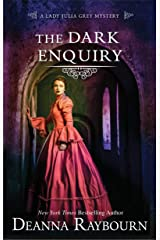 The Dark Enquiry: A Historical Romance (A Lady Julia Grey Mystery Book 5) Kindle Edition