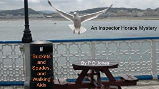 An Inspector Horace Mystery - Buckets and Spades, and Walking Aids