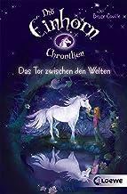 Die Einhornchroniken 1 - Das Tor zwischen den Welten (German Edition)