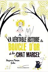 La véritable histoire de Boucle d'Or et du Chat Marcel Format Kindle