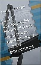 Una introducción informal a los materiales estructurales y a las estructuras (Spanish Edition)