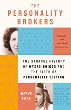 The Personality Brokers: The Strange History of Myers-Briggs and the Birth of Personality Testing (English Edition)