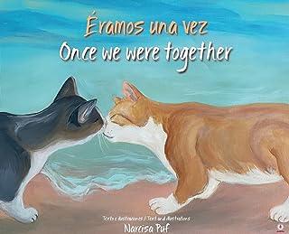 Éramos una vez: Once we were together
