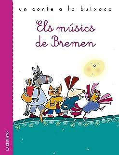 Els músics de Bremen (Un conte a la butxaca) (Catalan Edition)