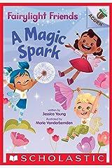 A Magic Spark: An Acorn Book (Fairylight Friends #1) Kindle Edition