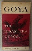 The disasters of war;: 85 aquatint etchings by Francisco de Goya (Doubleday anchor books)