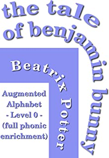 The Tale of Benjamin Bunny: Phonically enriched with the Augmented Alphabet