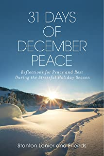 31 Days of December Peace: Reflections for Peace and Rest During the Stressful Holiday Season