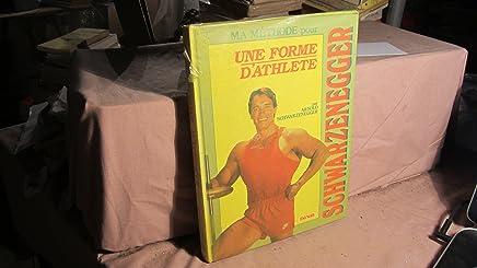 Ayez une forme dathlète avec la méthode dArnold Schwarzenegger