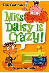 My Weird School #1: Miss Daisy Is Crazy! (My Weird School series) Kindle Edition