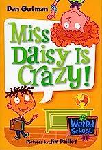 My Weird School #1: Miss Daisy Is Crazy! (My Weird School series)