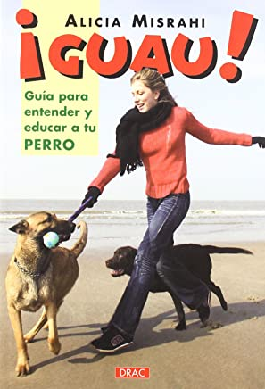 Guia Para Entender Y Educar a Tu Perro/ Guide to Understand and Educate