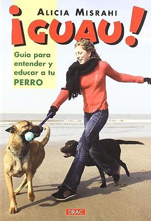 Guia Para Entender Y Educar a Tu Perro/ Guide to Understand and Educate