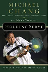 Holding Serve: Persevering On and Off the Court Kindle Edition