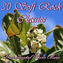 30 Soft Rock Classics: Instrumental Piano Music