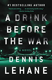 A Drink Before the War: The First Kenzie and Gennaro Novel