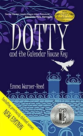 DOTTY and the Calendar House Key: A Magical Fantasy Adventure Mystery for 8-12 year olds (The DOTTY Series Book 1) (English Edition)