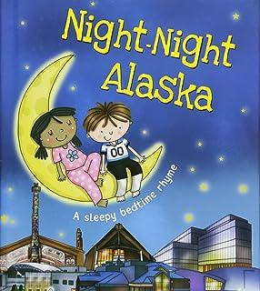 Night-Night Alaska (A Sleepy Bedtime Rhyme)