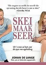 Skei maak seer: Uit 'n man se hart, oor die pyn van egskeiding (Afrikaans Edition)