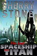 The Last Spaceship from Titan: Terror ruled the Shuttle-Flight on that last Titan-Terra run. For the black-clad Directors, were on the prowl. and the grim ringed, dystopian planet was not far behind.