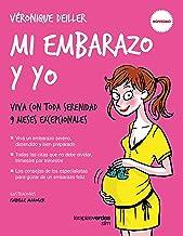 Mi embarazo y yo: Viva con toda serenidad 9 meses excepcionales (Terapias Slim) (Spanish Edition)