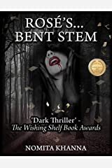 ROSE'S BENT STEM: 'Dark thriller with a strong plot' -The Wishing Shelf Book Awards Kindle Edition