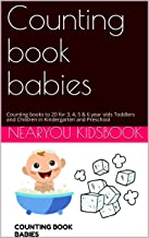 Counting book babies: Counting books to 20 for  3, 4, 5 & 6 year olds Toddlers and Children in Kindergarten and Preschool