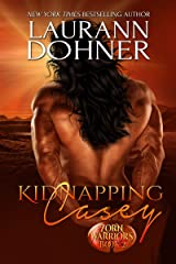 Kidnapping Casey (Zorn Warriors Book 2) Kindle Edition