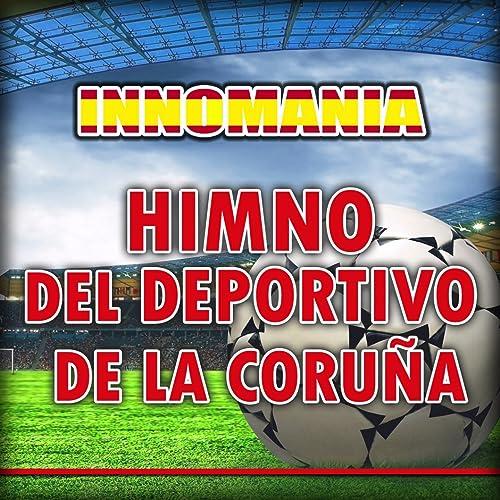 Himno Del Deportivo De La Coruña (Inno Deportivo La Coruna ...