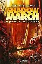 Shadowmarch. El juego de las sombras (Alamut Serie Fantástica) (Spanish Edition)