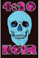 4:20 Noir: A Hoosier Noir Special Edition Kindle Edition