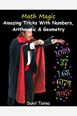 Math Magic: Amazing Tricks With Numbers, Arithmetic & Geometry! Kindle Edition