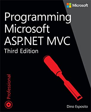 Programming Microsoft ASP.NET MVC (3rd Edition) (Developer Reference)