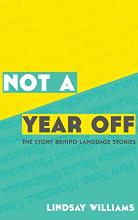 Not A Year Off: The Story Behind Language Stories (English Edition)