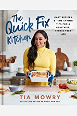 The Quick Fix Kitchen: Easy Recipes and Time-Saving Tips for a Healthier, Stress-Free Life: A Cookbook Kindle Edition