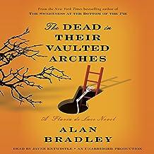 The Dead in Their Vaulted Arches: A Flavia de Luce Novel