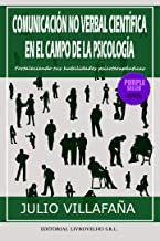 COMUNICACIÓN NO VERBAL CIENTÍFICA EN EL CAMPO DE LA PSICOLOGÍA: Fortaleciendo tus habilidades psicoterapéuticas