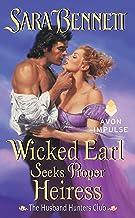 Wicked Earl Seeks Proper Heiress: The Husband Hunters Club (The Husband Hunters Club Series Book 5)