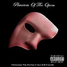 Phantom of the Opera (feat. Sun E-D & Lo-Ke) [Explicit]