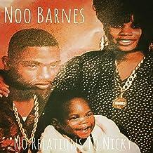 Noo Barnes : No Relations to Nicky - EP [Explicit]