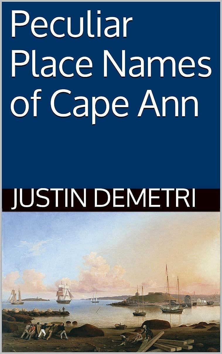 見捨てる助言する実験的Peculiar Place Names of Cape Ann (English Edition)