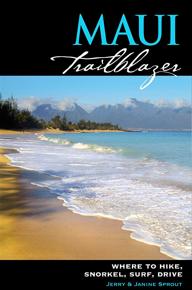 である注目すべき気球Maui Trailblazer: Where to Hike, Snorkel, Surf, Drive (Trailblazer Travelbooks) (English Edition)